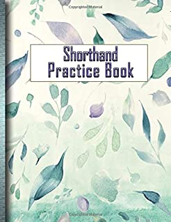 Shorthand Practice Book: Practice Your Stenography Skills in This Blank-Line Workbook