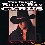 Songtexte von Billy Ray Cyrus - The Best of Billy Ray Cyrus: Cover to Cover