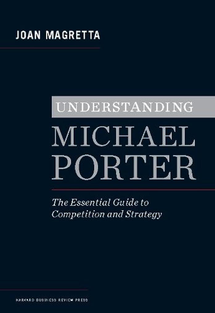 甲虫特殊選択Understanding Michael Porter: The Essential Guide to Competition and Strategy (English Edition)