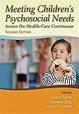 Meeting Children s Psychosocial Needs Across the Healthcare Continuum