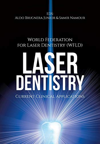 Compare Textbook Prices for Laser Dentistry: Current Clinical Applications  ISBN 9781627340854 by (WFLD), World Fed for Laser Dentistry,Brugnera, Jr Aldo,Samir Namour