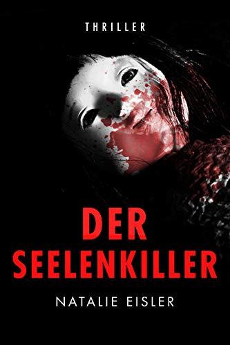 Der Seelenkiller: Thriller