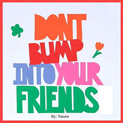 Don't Bump Into Your Friends copertina