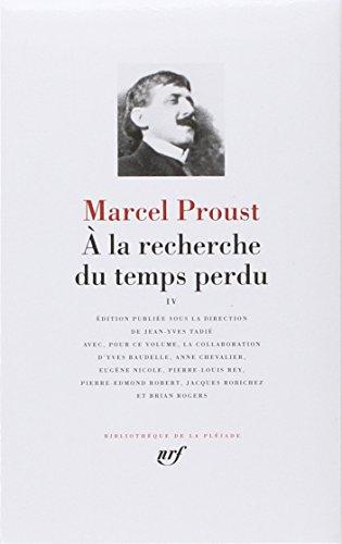 Proust : A la recherche du temps perdu, tome 4 (Pleiade Ser. : Tome 4)