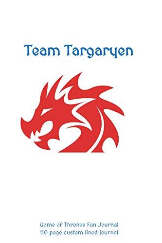 Team Targaryen Game of Thrones Journal: 110 page custom lined journal