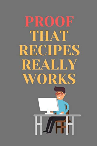 Best Prices! Proof That RECIPES Really Works: All Purpose  Recipes  6x9 Blank Lined Formated Cookin...