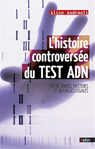 L'histoire controversée du test ADN: Entre crimes, mystères et batailles...