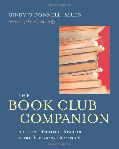 Download The Book Club Companion: Fostering Strategic Readers in the Secondary Classroom 0325008299