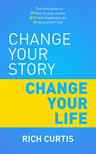 Change Your Story Change Your Life by Rich Curtis ebook deal