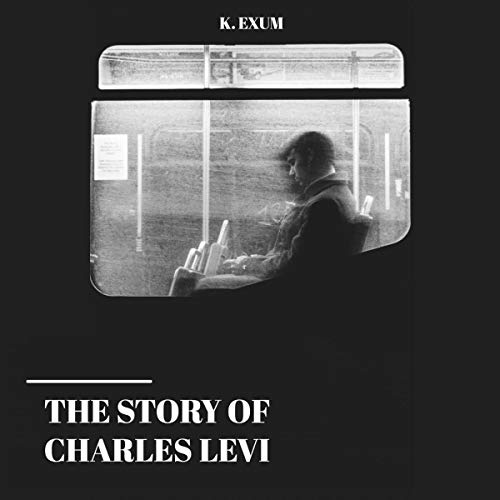 The Story of Charles Levi  By  cover art