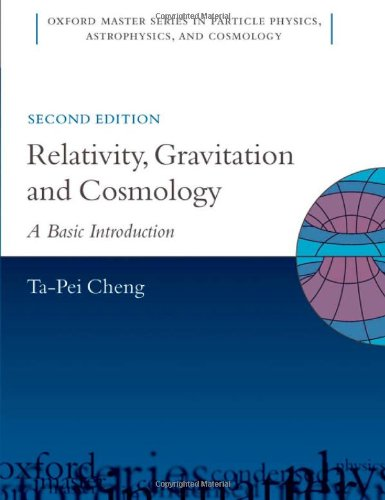 Relativity, Gravitation and Cosmology: A Basic Introduction (Oxford Master Series in Physics, Band 11)