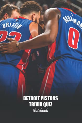 Detroit Pistons Trivia Quiz Notebook: Notebook|Journal| Diary/ Lined - Size 6x9 Inches 100 Pages