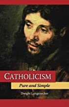 Catholicism Pure and Simple