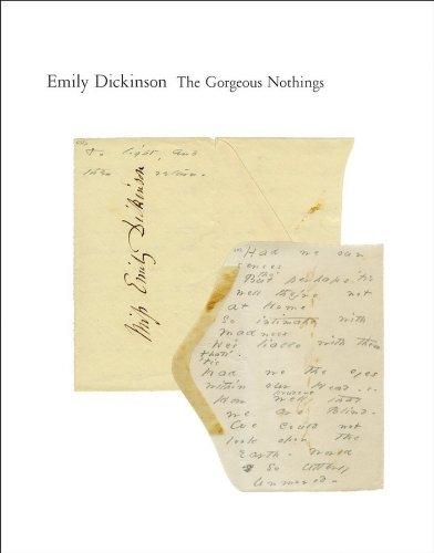 Dickinson, E: Gorgeous Nothings: Emily Dickinson's Envelope Poems