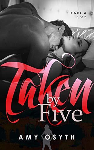 Taken by Five: Part 3