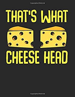 That's What Cheese Head Cheesmaker Sarcastic Funny: College Ruled Notebook Paper and Diary to Write In / 120 Pages / 8.5