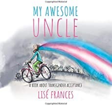 My Awesome Uncle: A Children's Book about Transgender Acceptance