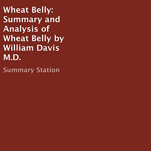 Summary and Analysis of Wheat Belly by William Davis M.D. audiobook cover art