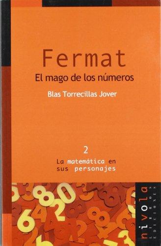 Fermat. El mago de los números (La matemática en sus personajes)