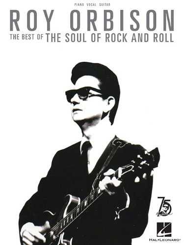Roy Orbison: The Best of the Soul of Rock and Roll: Piano-Vocal-Guitar