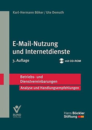 E-Mail-Nutzung und Internetdienste (Betriebs- und Dienstvereinbarungen der Hans-Böckler-Stiftung)