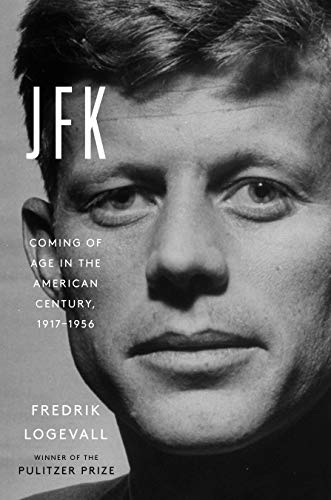 Compare Textbook Prices for JFK: Coming of Age in the American Century, 1917-1956 Illustrated Edition ISBN 9780812997132 by Logevall, Fredrik