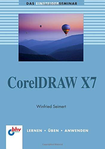 CorelDRAW X7: Das Einsteigerseminar (bhv Einsteigerseminar)