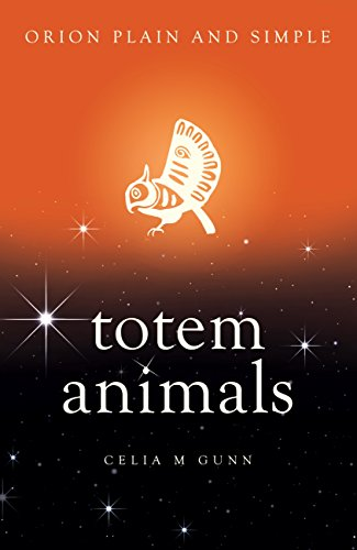 Totem Animals, Orion Plain and Simple (English Edition)