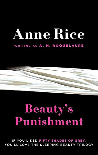 Beauty's Punishment. Anne Rice Writing as A.N. Roquelaure