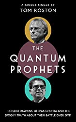 he Quantum Prophets is a short book (it should take only a couple of hours, max) and is a fascinating look at the relationship between these two men and their battle with each other over quantum physics, the spiritual, and influence. christian apologetics books, Richard dawkins, deepak chopra, neo-atheists, materialism, spiritualism, answering skeptics,
