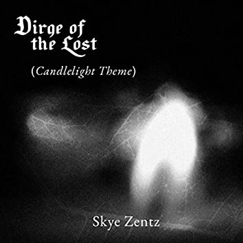 Dirge of the Lost (Candlelight Theme)