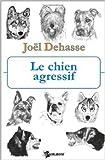 Le chien agressif de Joël Dehasse ( 1 janvier 2005 )