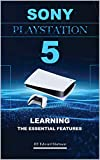 Sony PlayStation 5: Learning the Essentials Features (English Edition)