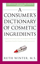 A Consumer's Dictionary of Cosmetic Ingredients, 7th Edition: Complete Information About the Harmful and Desirable Ingredients Found in Cosmetics and Cosmeceuticals (English Edition)