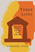 Three Lives: Stories of the Good Anna, Melanctha, and the Gentle Lena