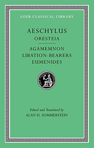 Aeschylus, II, Oresteia: Agamemnon. Libation-Bearers....
