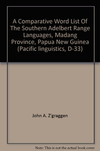 A comparative word list of the Southern Adelbert Range languages, Madang Province, Papua New Guinea (Pacific linguistics, D-33)