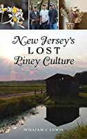 New Jersey's Lost Piney Culture (American Heritage)