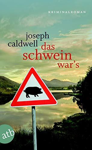 Das Schwein war's: Kriminalroman (Die Schweine Trilogie 1)