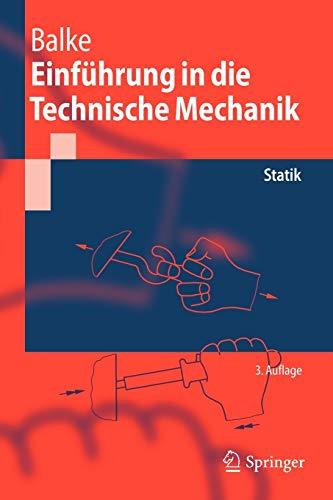 Einführung in die Technische Mechanik: Statik (Springer-Lehrbuch) (German Edition)