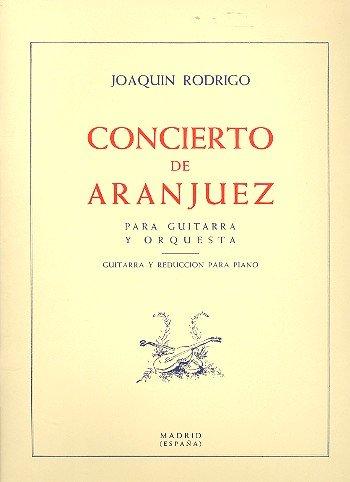 Concierto de Aranjuez für Gitarre und Orchester: für Gitarre und Klavier