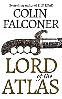 LORD OF THE ATLAS (EPIC ADVENTURE FICTION) by [COLIN FALCONER]