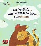 Das Gefühle-Mitmachgeschichten-Buch für Kinder: Den Umgang mit Gefühlen lernen: Gruppenspielen & Mitmachübungen für Kinder in KITA und Grundschule. Zur Festigung der emotionalen Intelligenz