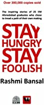 Stay Hungry Stay Foolish by Rashmi Bansal (2012-07-28)