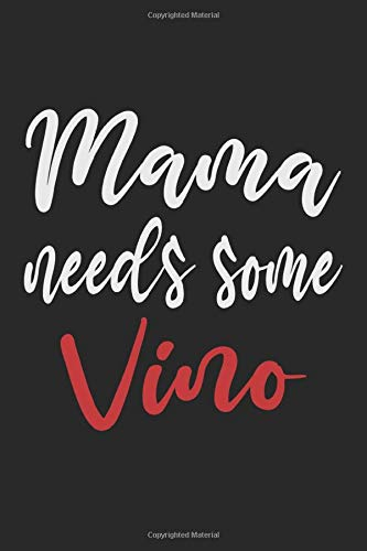 Mama Needs Some Vino: Notebook - notebook - notepad - diary - planner - checkered - checkered notepad - 6 x 9 inches (15.24 x 22.86 cm) - 120 pages