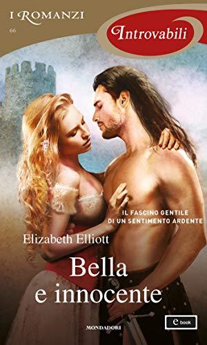 Bella e innocente (I Romanzi Introvabili) di [Elizabeth Elliott]