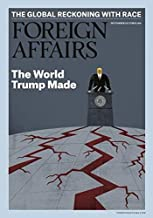 Foreign Affairs Magazine (September/October, 2020) The World Trump Made