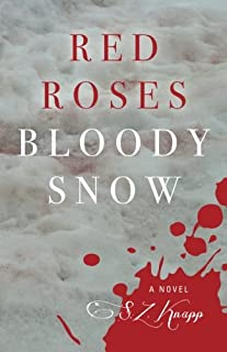 Red Roses, Bloody Snow