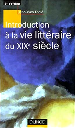 INTRODUCTION A LA VIE LITTERAIRE DU XIXEME SIECLE. 3ème édition