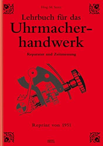 Lehrbuch für das Uhrmacherhandwerk - Band 2: Reparatur und Zeitmessung